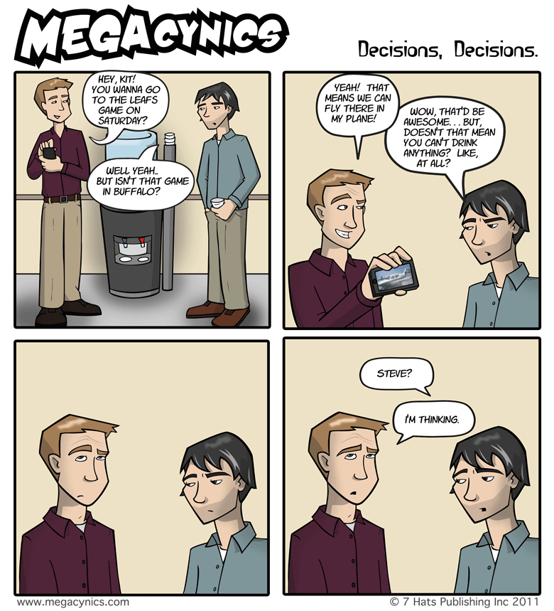 MegaCynics: Decisions Decisions (Feb 9, 2011)