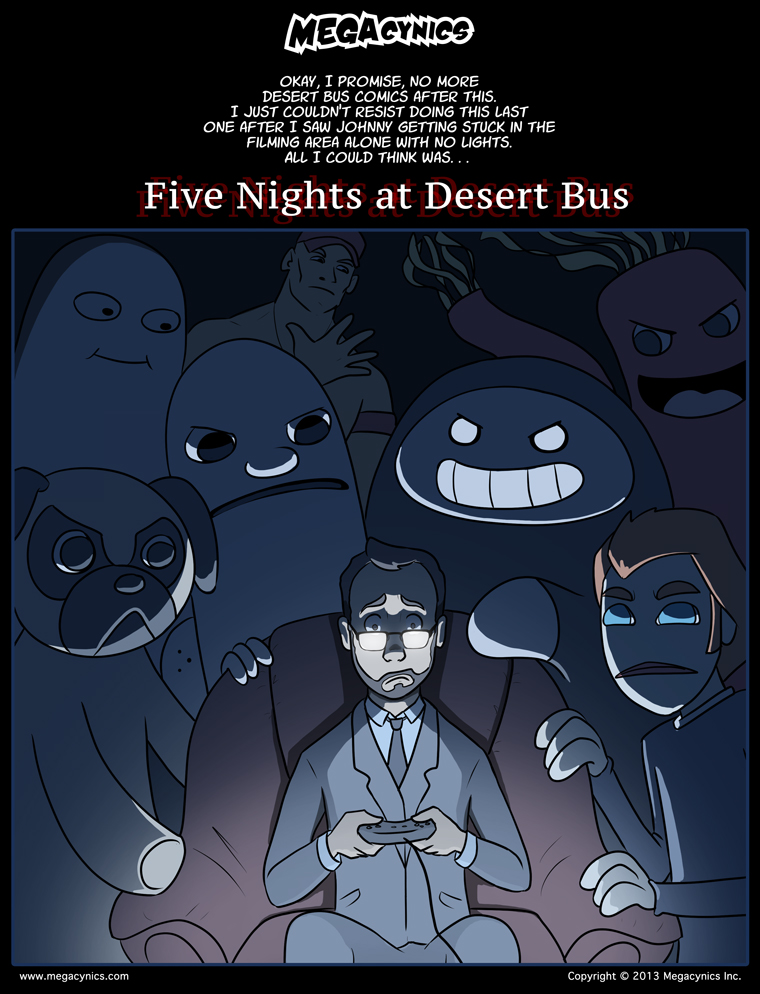MegaCynics: Five Nights at Desert Bus (Nov 25, 2015)